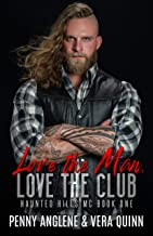 Love The Man, Love The Club (Haunted Hills MC Book 1)