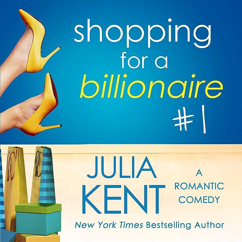 Shopping for a Billionaire: Shopping for a Billionaire, Book 1