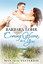 Coming Home to You (Man from Yesterday Book 1)