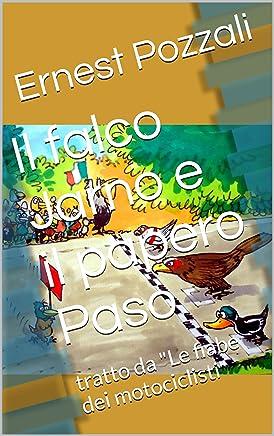 Il falco Jarno e il papero Paso: tratto da Le fiabe dei motociclisti