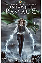 Unlawful Passage: Age Of Magic (The Rise of Magic Book 5) Kindle Edition