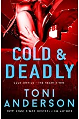 Cold & Deadly: An absolutely gripping crime thriller and edge-of-your-seat romantic suspense (Cold Justice - The Negotiators Book 1) Kindle Edition