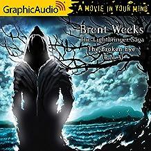 The Broken Eye ( 3 of 3) [Dramatized Adaptation]: Lightbringer Saga, Book 3, Part 3