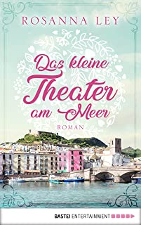 Das kleine Theater am Meer: Roman (German Edition)