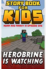 Storybook for Kids Adam and Marky in Herobrine is Watching Episode 1: Thrilling Early Reader Stories for Minecrafters (Adam and Marky Early Reader Storybook for Kids) Kindle Edition