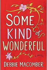 Some Kind of Wonderful: A Novel (Debbie Macomber Classics) Kindle Edition