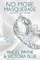 No More Masquerade (Secrets of Stone Series Book 2) Kindle Edition