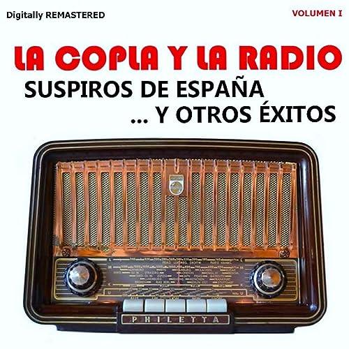 La Copla y la Radio, Vol. 1 - Suspiros de España y Otros Éxitos (Remastered) de Various artists en Amazon Music - Amazon.es