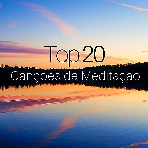 Top 20 Canções de Meditação - Sono Profundo, Tranquilidade ...
