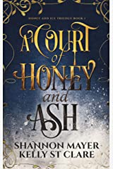 A Court of Honey and Ash (The Honey and Ice Series Book 1) (English Edition) Format Kindle