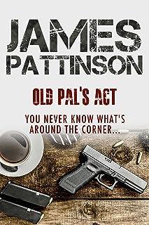 Old Pal's Act: An international espionage thriller