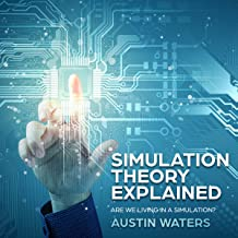 Simulation Theory Explained: Are We Living in a Simulation?