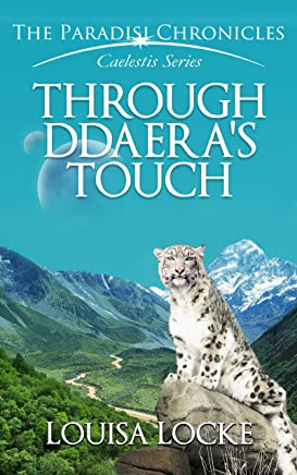 Through Ddaera's Touch: Paradisi Chronicles (Caelestis Series Book 3) (English Edition)
