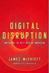 Digital Disruption: Unleashing the Next Wave of Innovation Kindle Edition