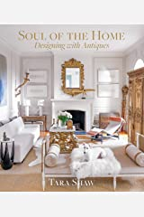 Soul of the Home: Designing with Antiques Kindle Edition