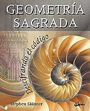 Geometría sagrada: Descifrando el código (Kaleidoscopio) (Spanish Edition)