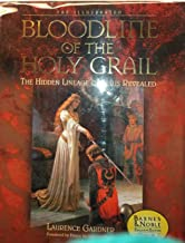 The Illustrated Bloodline of the Holy Grail: The Hidden Lineage of Jesus Reveale