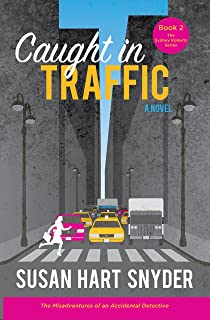 Caught in Traffic: The Misadventures of an Accidental Detective (The Sydney Roberts Mysteries - Book 2)