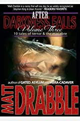 After Darkness Falls: Volume III: 10 Tales of Terror & the Macabre Kindle Edition