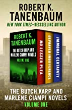 The Butch Karp and Marlene Ciampi Novels Volume One: No Lesser Plea, Depraved Indifference, and Immoral Certainty