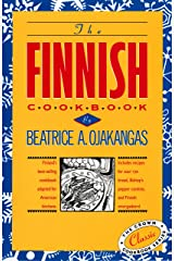 Finnish Cookbook: Finland's Best-Selling Cookbook Adapted for American Kitchens Includes Recipes for Sour Rye Bread, Bishop's Pepper Cookies, and Finnnish Smorgasbord Hardcover