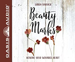 Beauty Marks (Library Edition): Healing Your Wounded Heart