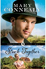Stuck Together (Trouble in Texas Book #3) Kindle Edition