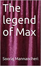The legend of Max (English Edition)
