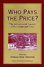 Who Pays the Price?: The Sociocultural Context Of Environmental Crisis (English Edition)