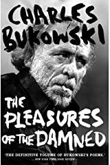 The Pleasures of the Damned: Selected Poems 1951-1993 Kindle Edition