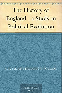 The History of England - a Study in Political Evolution (English Edition)
