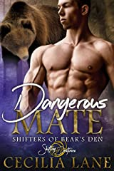 Dangerous Mate: A Shifting Destinies Bear Shifter Romance (Shifters of Bear's Den Book 2) Kindle Edition