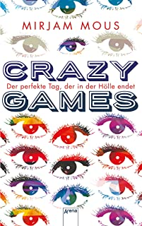 Crazy Games: Der perfekte Tag, der in der Hölle endet (German Edition)