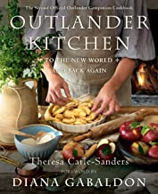 Outlander Kitchen: To the New World and Back Again: The Second Official Outlander Companion Cookbook