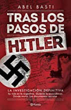 Tras los pasos de  Hitler: La investigación definitiva (Spanish Edition)