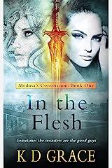 In the Flesh: An Urban Fantasy Novel (The Medusa Consortium Book 1) Kindle Edition