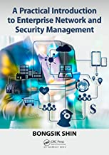 A Practical Introduction to Enterprise Network and Security Management