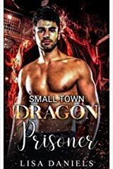 Small Town Dragon Prisoner (Small Town Sexton Brothers Book 2) Kindle Edition