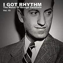 I Got Rhythm: The Music of George Gershwin, Vol. 10