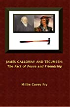 James Galloway and Tecumseh: The Pact of Peace and Friendship