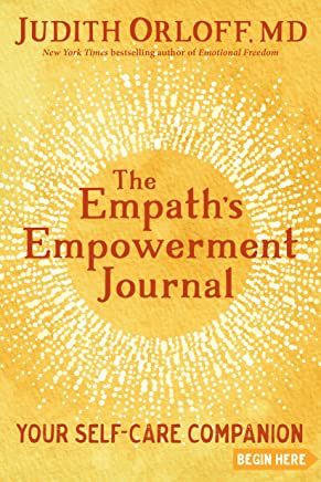 The Empath s Empowerment Journal: Your Self-care Companion