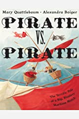 Pirate vs. Pirate: The Terrific Tale of a Big, Blustery Maritime Match (Hyperion Picture Book (eBook)) Kindle Edition
