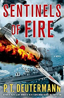 Sentinels of Fire: A Novel (P. T. Deutermann WWII Novels)