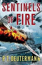 Sentinels of Fire: A Novel (P. T. Deutermann WWII Novels)