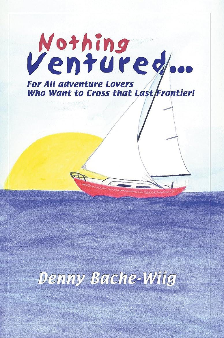 靴カタログシェードNothing Ventured: For All Adventure Lovers Who Want to Cross that Last Frontier (English Edition)