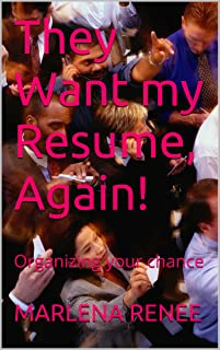 They Want my Resume, Again!: Organizing your chance