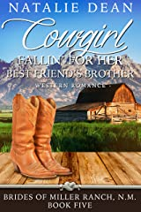 Cowgirl Fallin' for Her Best Friend's Brother: Western Romance (Brides of Miller Ranch, N.M. Book 5) Kindle Edition
