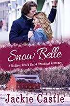 Snow Belle: A Small-town Clean Romance (Madison Creek Bed & Breakfast Book 1)