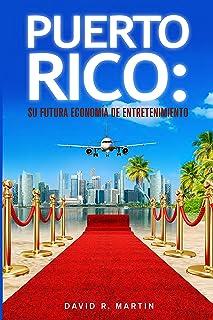 Puerto Rico: Su Futura Economia de Entretenimiento (Spanish Edition)