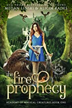 The Fire Prophecy (Hidden Legends: Academy of Magical Creatures Book 1)